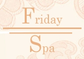 Friday Spa